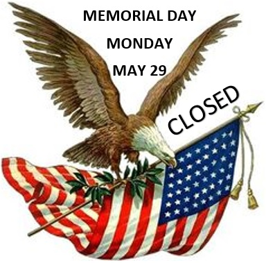 Memorial Day, Monday, May 29, Closed