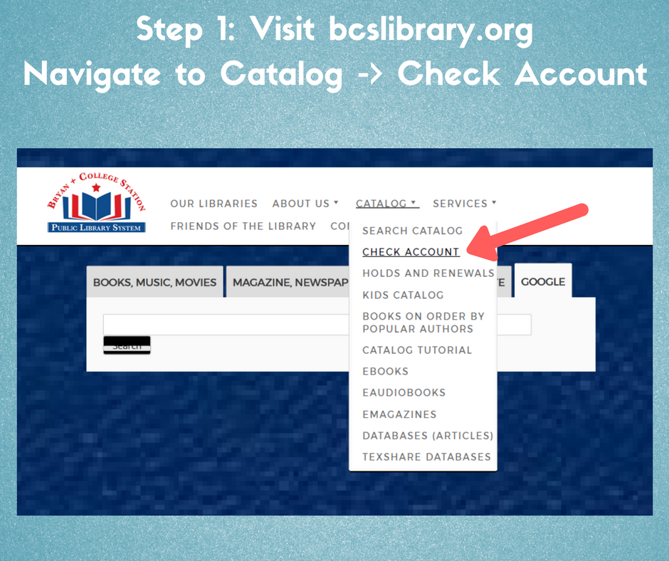 step 1, visit bcslibrary.org, navigate to catalog, check account