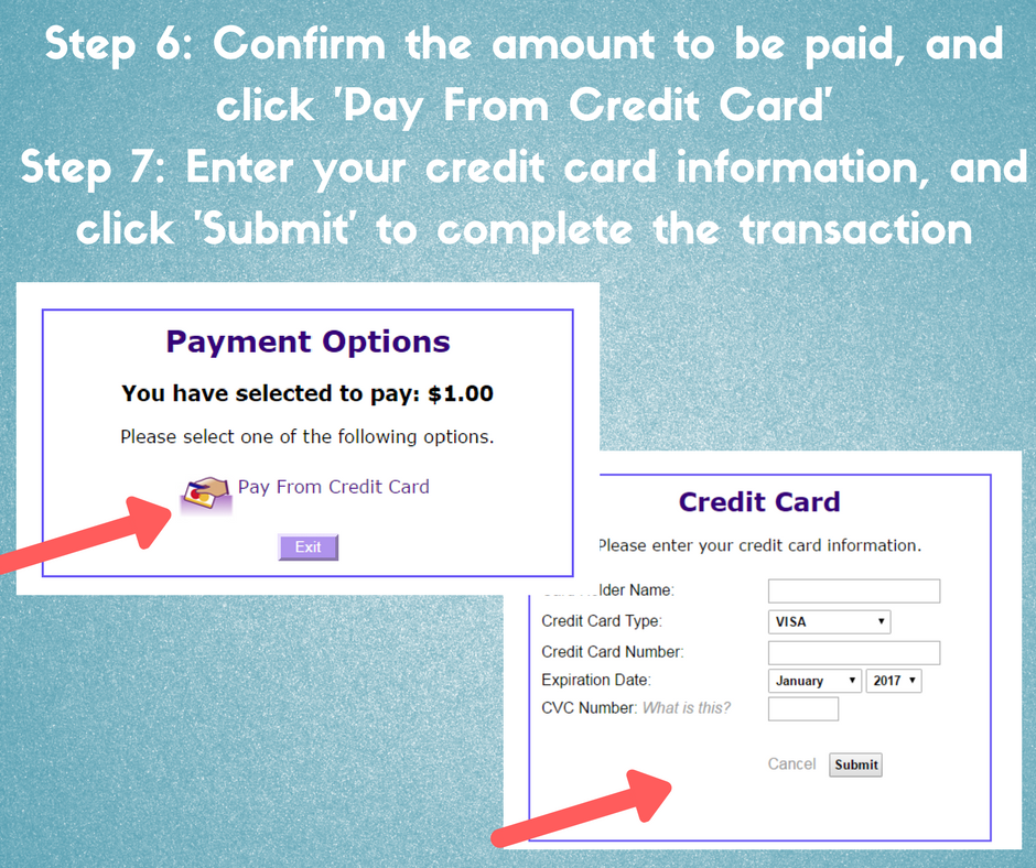 step 6, confirm the amount to be paid, and click pay from credit card; step 7, enter your credit card information, and click submit to complete the transaction
